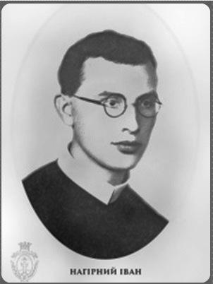 Il redentorista P. Ivan Nahirnyj, C.Ss.R. 1914-1941 – Ucraina, della Vice Provincia Ruteniense in Galizia. Morì giovanissimo, a 27 anni, per aver contratto il tifo confessando i prigionieri di guerra ammalati del terribile morbo.