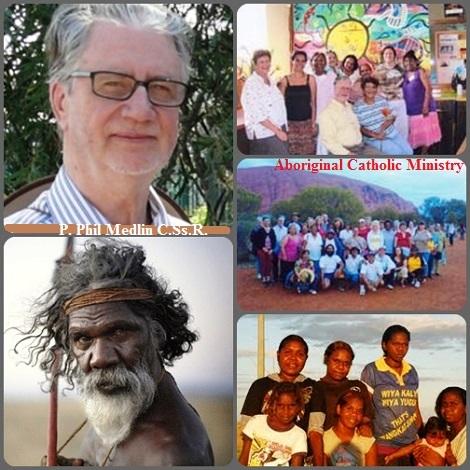Australia 2013 – I Missionari redentorista svolgono una delicata e continua missione a favore degli aborigeni, soprattutto attraverso l'  Aboriginal Catholic Ministry che ha sedi dislocate in tutto il territorio nazionale. Il redentorista P. Phil Medlin è molto attivo in questo settore.