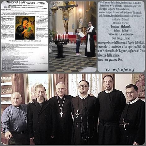 Collodi (Italia) ottobre 2013 – La missione popolare redentorista, con i suoi temi e i suoi gesti, ha portato in questo paese una ventata di rinnovamento spirituale ed un rafforzamento della fede, ad un mese dalla conclusione dell'Anno della Fede.