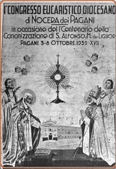 Una foto dell'annata 1939 raffigura la locandina preparata in occasione del Primo Congresso Eucaristico diocesano tenuto a Pagani dal 3 all'8 ottobre 1939 sotto la protezione dei due Santi Vescovi Alfonso M. de Liguori e Prisco.
