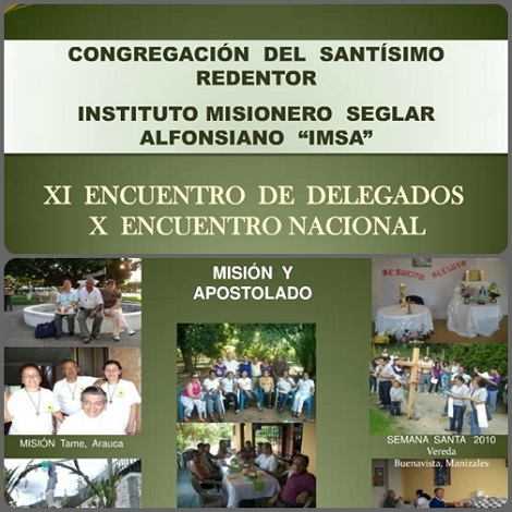 L'IMSA, Istituto Missionario Secolare Alfonsiano, iniziato a Manizales, ha tuttora un cammino missionario ben convinto e vivace.