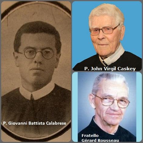 Tra i 29 defunti di oggi 22 maggio, di cui 3 italiani l'immagine mostra tre Redentoristi: l'italiano P. Giovanni Battista Calabrese (1910-1939); l'americano P. John Virgil Caskey (1917-2011) e il canadese Fratello Gérard Rousseau (1934-2013).