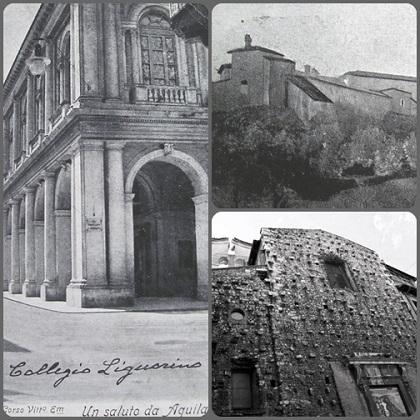 L'Aquila, Casa redentorista, dove fu Rettore il P. Nicola Tortora, nativo di Pagani (SA). Egli era molto stimato in città, ma il partito dei suoi oppositori liberisti e atei ne promosse l'allontanamento e successivamente. La Casa di L'Aquile non si riprese più dopo la soppressione del 1866.