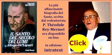 Basta un click per entrare nella grande Biografia di S. Alfonso scritta dal P. Théodule Rey-Mermet.