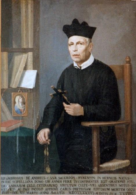P. Ambrogio De Andreis, redentorista originario di Ferentino (FR), di venerata memoria, specialmente presso i fedeli di Scifelli (FR) dove visse 55 anni della sua vita religiosa.