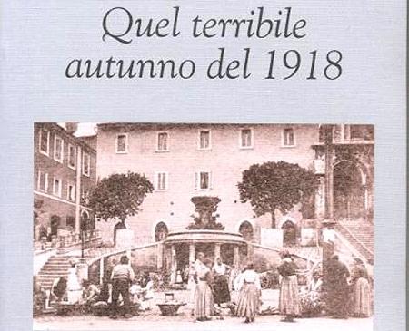 """Una pubblicazione sulla terribile epidemia della febbre spagnola, di cui nel 1918 rimase vittima anche Fratello Salvatore Sales, originario di Pagani. Gli storici affermano che l'Italia con la """"febbre spagnola"""" ebbe il triste record della mortalità in Europa."""