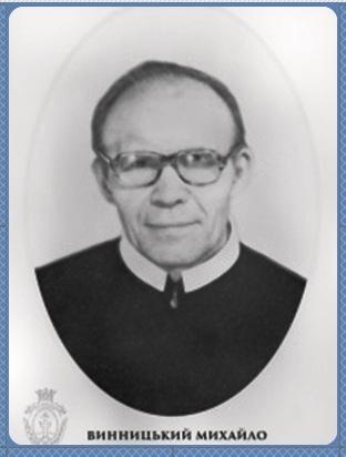 Il redentorista P. Mychajlo Wynytskyj, C.Ss.R. 1926-1996 – Ucraina, della Vice Provincia Ruteniense in Galizia. Subì più volte la persecuzione, con l'arresto e la condanna ai lavori forzati e all'esilio.