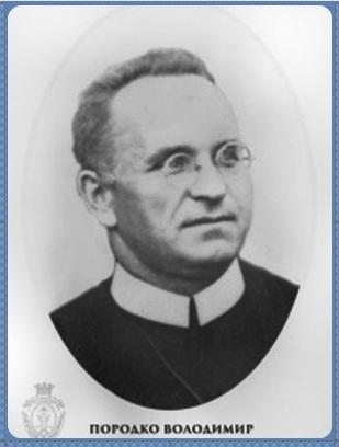 Il redentorista P. Vladymyr Porodko, C.Ss.R. 1899-1962 – Ucraina, della Vice Provincia Ruteniense in Galizia. Missionario zelante e coraggioso in Galizia e in Polonia.