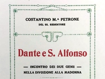 """""""Dante e Sant'Alfonso – Incontro tra due geni nella divozione alla Madonna"""", pubblicato per la prima volta  a Napoli nel 1922 e scritto dal Redentorista Costantino Petrone»."""