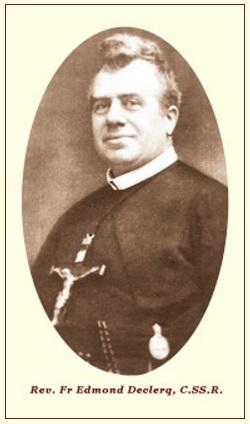 Il redentorista P. Edmond Declercq, 1865-1932 – Belgio, Provincia Flandrica. Nato in Belgio nel 1865, fu ordinato sacerdote nel 1890. Morì nel 1932 a Tornai e fu sepolto nel cimitero di Rumillies.
