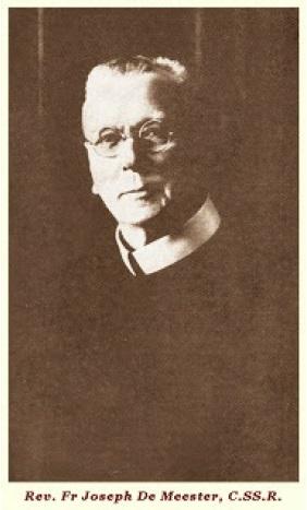 Il redentorista P. Jozef De Meester, C.Ss.R. 1862-1939 – Belgio, Provincia Flandrica. Nato in Belgio, divenne redentorista riuscendo un grande missionario, molto popolare. Fu anche un uomo di preghiera. Morì a Jette a 76 anni.