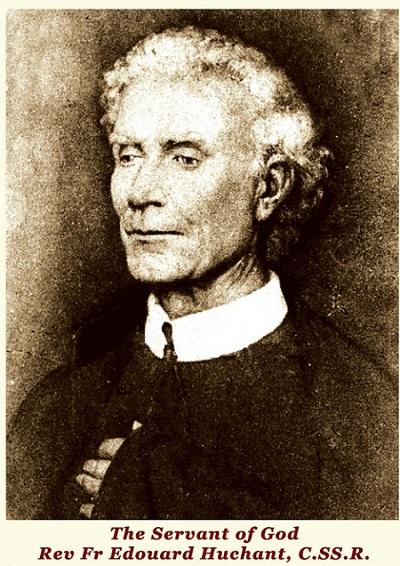 Il redentorista P. Edouard Huchant, C.Ss.R. 1815-1888 – Belgio, Provincia di Flandrica. Venerato come Servo di Dio, P. Édouard Huchant è nato a Montigny-sur-Sambre (Belgio) nel 1815 e morto a 73 anni.