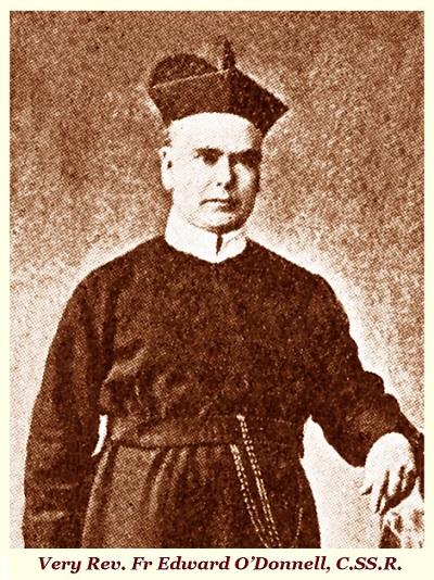 Il redentorista P. Edward O'Donnell, 1825-1882 – Irlanda, Provincia di Amsterdam. Molto stimato e amato da tutto; alcuni vescovi lo ebbero come amico e consigliere; i suoi confratelli lo ebbero caro e accompagnaro la sua agonia con le preghiere. Morì a 56 anni.