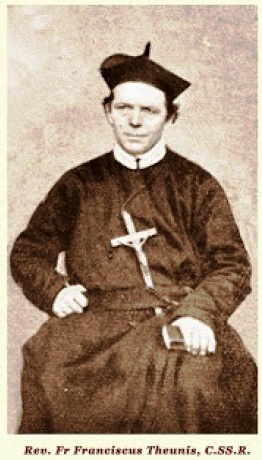 Il redentorista P. Frans Theunis, C.Ss.R. 1821-1882 – Belgio, Congregario Universalis. Nato in Belgio nel 1821, entrò in Congregazione a 18 anni. Dopo l'ordinazione sacerdotale fu inviato in Irlanda. fu richiamato nella provincia belga, e morì a Roulers, nelle Fiandre, nel 1882 a 61 anni.