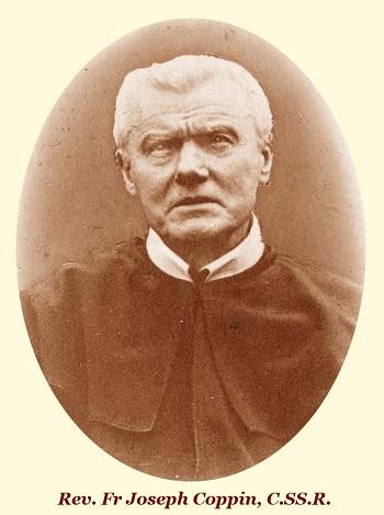 Il redentorista P. Joseph Coppin, C.Ss.R. 1840-1915 – Belgio, Provincia Flandrica. Nato in Belgio da genitori cristiani, divenne sacerdote redentorista nel 1863. Pieno di religiosa pietà. Morì nel 1915 a 75 anni.