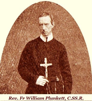 Il redentorista P. William Plunkett, 1824-1900, Irlanda, Provincia Flandrica. È stato il primo irlandese che si è unito alla Congregazione del Santissimo Redentore. Per 45 anni ha lavorato per la salvezza delle anime, avanti con calma e zelo costante finché venne la morte e lo trovò ancora missionario in Australia. Qui era approdato a 64 anni di età .